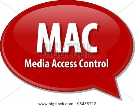 Speech bubble illustration of information technology acronym abbreviation term definition MAC Media Access Control