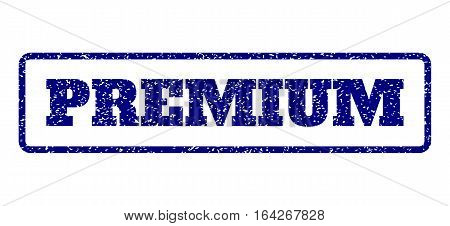 Navy Blue rubber seal stamp with Premium text. Vector message inside rounded rectangular shape. Grunge design and dust texture for watermark labels. Horisontal sticker on a white background.