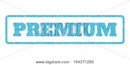 Light Blue rubber seal stamp with Premium text. Vector tag inside rounded rectangular frame. Grunge design and scratched texture for watermark labels. Horisontal sticker on a white background.