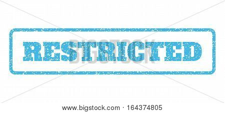 Light Blue rubber seal stamp with Restricted text. Vector caption inside rounded rectangular shape. Grunge design and dirty texture for watermark labels. Horisontal sticker on a white background.