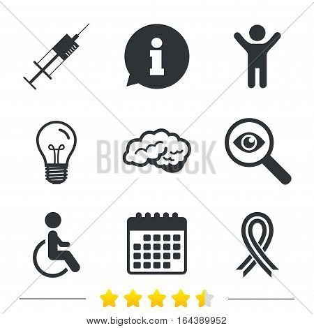 Medicine icons. Syringe, disabled, brain and ribbon signs. Breast cancer awareness symbol. Handicapped invalid. Information, light bulb and calendar icons. Investigate magnifier. Vector