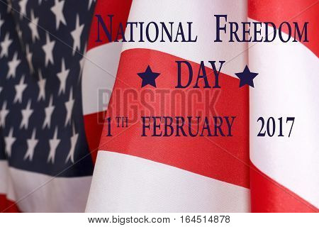 National freedom day in United States background. Text National freedom day 1st February 2017 and the US flag