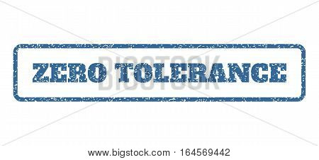 Cobalt Blue rubber seal stamp with Zero Tolerance text. Vector caption inside rounded rectangular banner. Grunge design and scratched texture for watermark labels.