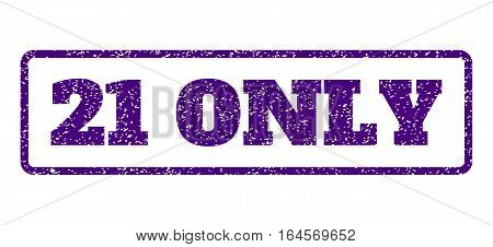 Indigo Blue rubber seal stamp with 21 Only text. Vector tag inside rounded rectangular frame. Grunge design and scratched texture for watermark labels. Horisontal sticker on a white background.