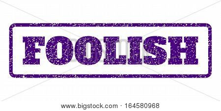 Indigo Blue rubber seal stamp with Foolish text. Vector message inside rounded rectangular frame. Grunge design and scratched texture for watermark labels. Horisontal sticker on a white background.