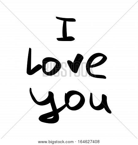 Hand written phrase. Vector card with sign I love you. Valentines day photo overlays, handdrawn lettering collection, love and romantic quote. Modern brush calligraphy.