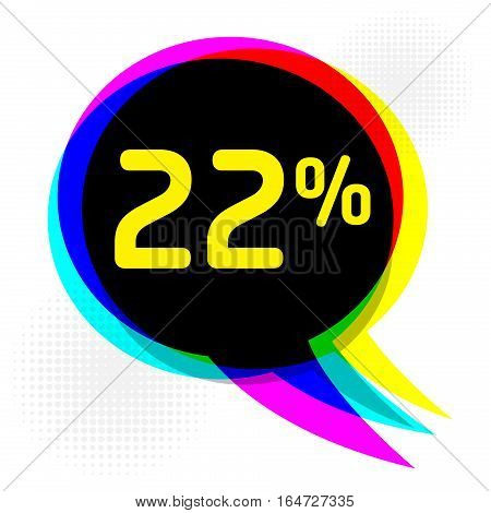 Speech Bubble in Pop-Art Style business concept with text twenty-two percent Discount vector illustration