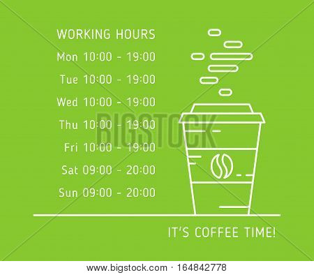 Coffee time working hours linear vector illustration on green background. Coffee store house shop hours of operation creative graphic concept. Graphic design template for restaurant cafe banner.
