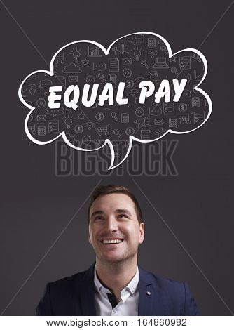 Business, Technology, Internet And Marketing. Young Businessman Thinking About: Equal Pay