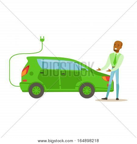 Man Demonstrating Green Electric Car , Contributing Into Environment Preservation By Using Eco-Friendly Ways Illustration. Part Of People And Ecology Series Of Vector Cartoon Drawings.