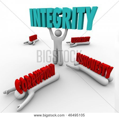 A man lifts the word Integrity as a competitive advantage in a battle against others with words Corruption, Dishonor, Dishonesty, and Insincerity crushing them