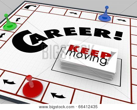 Career word on a board game and pieces moving around cards Keep Moving