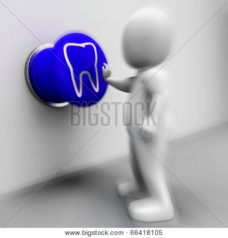 Tooth Pressed Means Oral Health Or Dentist Appointment