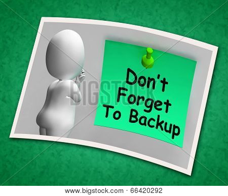 Don't Forget To Backup Photo Means Back Up Data