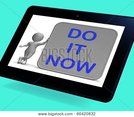 Do It Now Tablet Shows Encouraging Immediate Action