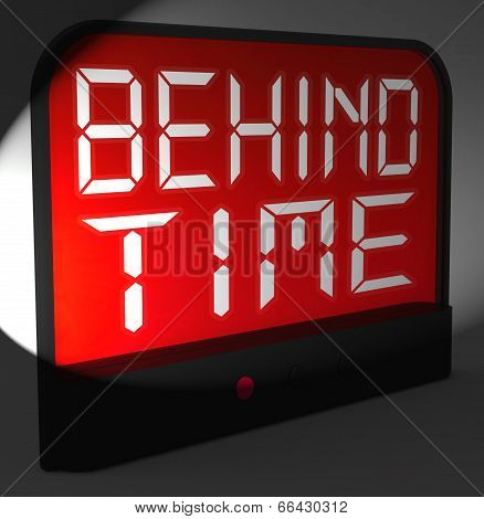 Behind Time Digital Clock Shows Running Late Or Overdue