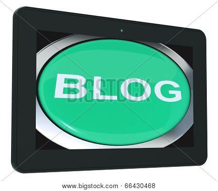 Blog Tablet Shows Blogging Or Weblog Websites