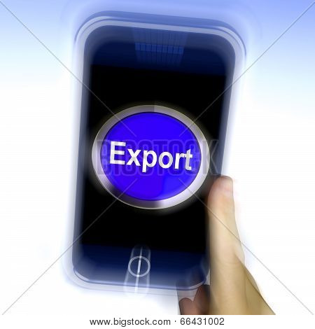 Export On Mobile Phone Means Sell Overseas Or Trade