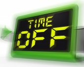 stock photo of time study  - Time Off Digital Clock Showing Holiday From Work Or Study - JPG