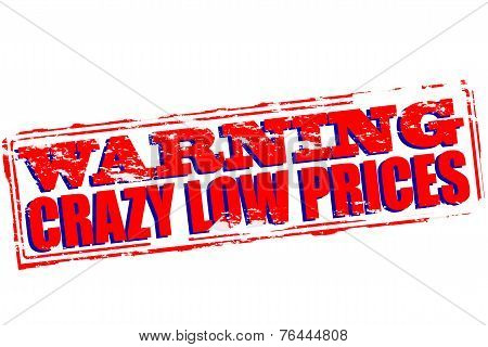 Crazy Low Prices