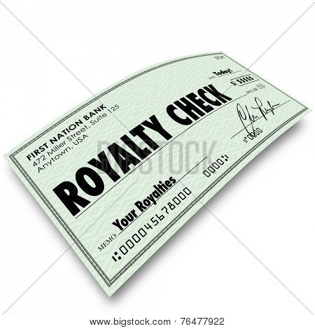 Royalty Check words on paper money issued for interest, percentage, share, income, revenue or earnings as commission