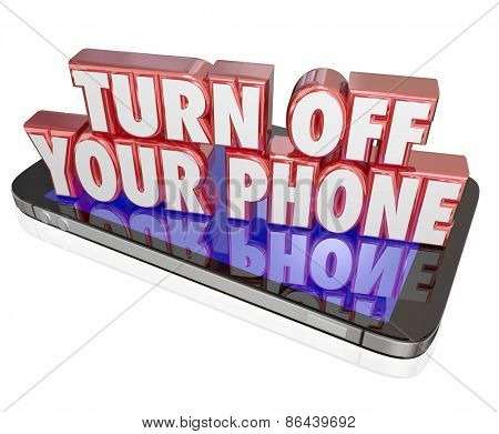 Turn Off Your Phone in red 3d letters on a mobile device or cellphone to illustrate manners, being polite and switching to silent mode during a meeting, event or theatre performance