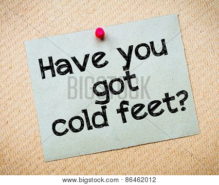 Have You Got Cold Feet?