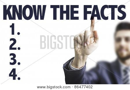 Business man pointing the text: Know the Facts