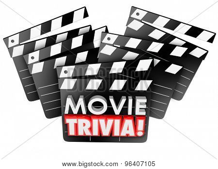 Movie Trivia words on film studio clapper boards to illustrate a cinema quiz, test or game to play and win with knowledge of silver screen information and facts