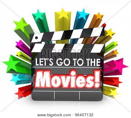 Let's Go to the Movies film clapper board to illustrate having fun watching films as entertainment in a cinema or theatre