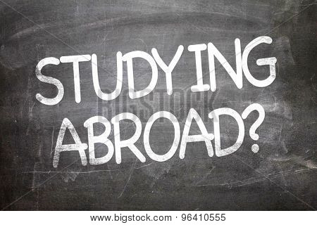 Studying Abroad? written on a chalkboard