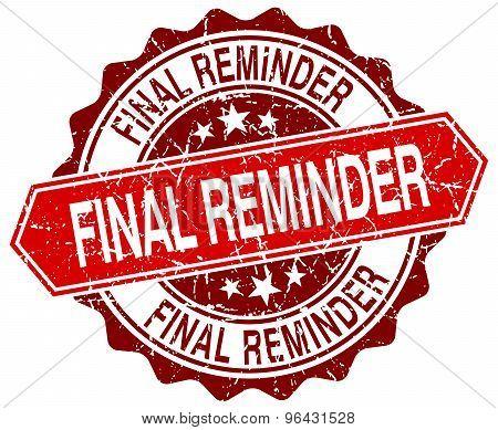 Final Reminder Red Round Grunge Stamp On White