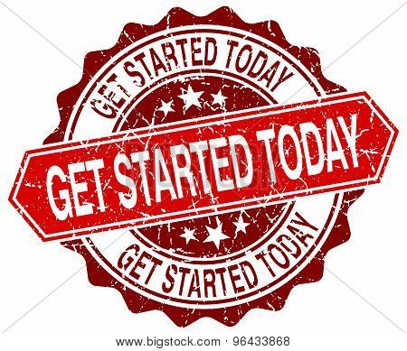 Get Started Today Red Round Grunge Stamp On White