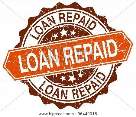 Loan Repaid Orange Round Grunge Stamp On White