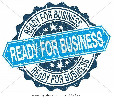 Ready For Business Blue Round Grunge Stamp On White