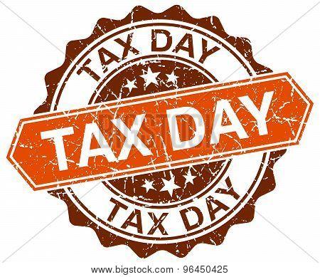 Tax Day Orange Round Grunge Stamp On White