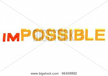 From Impossible To Possible