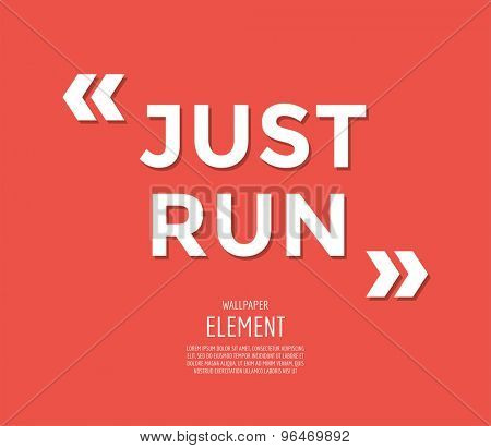 Inspirational quote Just Run. Motivation, inspiration, quote and note. Vector stock element for design