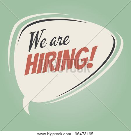 """""""We are hiring!"""" vintage speech bubble on retro green background"""