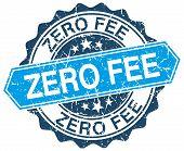 picture of zero  - zero fee blue round grunge stamp on white - JPG
