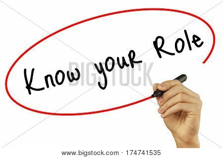Man Hand Writing Know Your Role With Black Marker On Visual Screen. Isolated On Background. Business