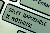 Conceptual Hand Writing Showing Sales Impossible Is Nothing. Business Photo Text Everything Can Be S poster