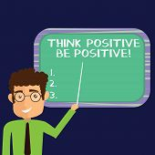 Handwriting Text Think Positive Be Positive. Concept Meaning Always Have Motivation Attitude Positiv poster