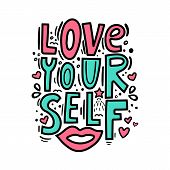 Love Yourself - Motivational Quote. Modern Brush Pen Lettering. Love Yourself Hand Made Color Text.  poster
