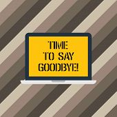 Text Sign Showing Time To Say Goodbye. Conceptual Photo Separation Moment Leaving Breakup Farewell W poster