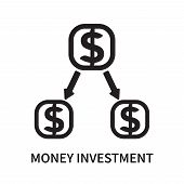 Money Investment Icon Isolated On White Background. Money Investment Icon Simple Sign. Money Investm poster