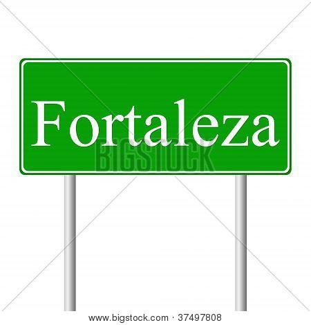 Fortaleza green road sign