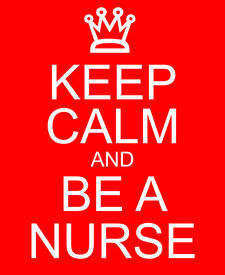 picture of rn  - An imitation Keep Calm and Be a Nurse with a crown written on a red sign making a great concept - JPG