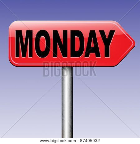 Monday road sign event calendar or meeting schedule reminder