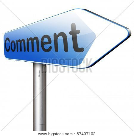 Comments and feed back leave comment, feedback on blog and give your opinion and customer testimonials road sign arrow